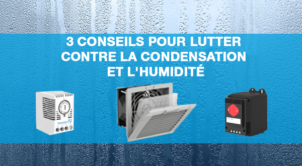 3 conseils pour lutter contre la condensation et l 39 humidit pfannenberg. Black Bedroom Furniture Sets. Home Design Ideas